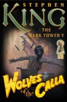 The Wolves of the Calla by Stephen King; Dark Tower