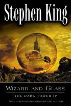 Wizard and Glass by Stephen King; The Dark Tower